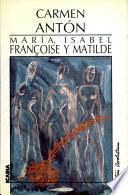 María, Isabel, Françoise y Matilde