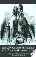 Matilde; ó, Memorias sacadas de la historia de las cruzadas