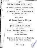 Mercurio Peruano de Historia Literaturaynoticias queda a luz la Sociedad Academica de Amantis de Lima, y en su nombre Jacinto Calero y Moreira. (hisp.)