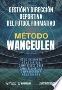Método Wanceulen. Gestión y dirección deportiva del Fútbol Formativo