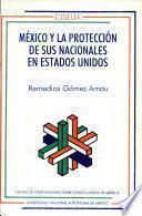México y la protección de sus nacionales en Estados Unidos