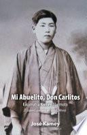 Mi Abuelito, Don Carlitos: Kikumatsu Kamey Marmoto