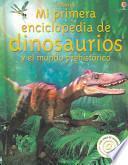 Mi primera enciclopedia de dinosaurios y el mundo prehistórico