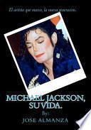 Michael Jackson, su vida / Michael Jackson, His Life