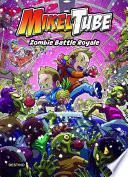 MikelTube 3. Zombie Battle Royale