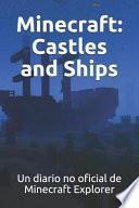 Minecraft: Castles and Ships: Un Diario No Oficial de Minecraft Explorer