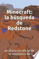 Minecraft: La Búsqueda de Redstone: Un Diario No Oficial de la Mazmorra de