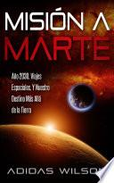 Misión a Marte - Año 2030, Viajes Espaciales, Y Nuestro Destino Más Allá de la Tierra