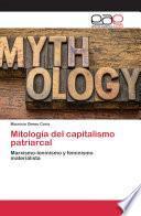 Mitología del capitalismo patriarcal