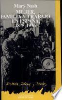 Mujer, familia y trabajo en España (1875-1936)