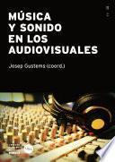 Música y sonido en los audiovisuales (eBook)