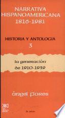 Narrativa hispanoamericana, 1816-1981: La generación de 1910-1939