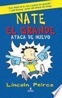 Nate el Grande. Ataca de nuevo