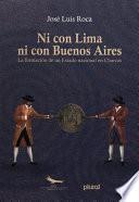 Ni con Lima ni con Buenos Aires