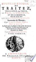 Nouveau recueil de traitez, d'alliance, de treve, de paix, de garantie et de commerce faits & conclus entre les rois, princes, et etats souverains de l'Europe