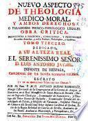 Nuevo aspecto de theologia medico-moral y ambos derechos o paradoxas phisico-theologico legales