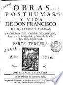 Obras posthumas y vida de Don Francisco de Quevedo y Villegas ...