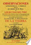 Observaciones astronómicas y físicas hechas de orden de S. Mag. en los Reynos del Perú