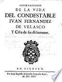 Observaciones de la vida del condestable I. F. de Velasco, y cifra de sus dictamenes