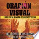 Oración Visual: Cómo Crear un Mural de Visión Espiritual