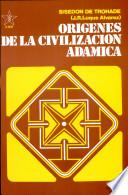 Origenes de la civilizacion Adamica/ Adamic Origins of Civilization