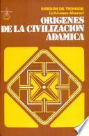 Origenes de la Civilizacion Adamica / Origins of Adamic Civilization