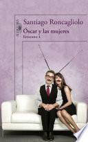 Óscar y las mujeres (Episodio 4)