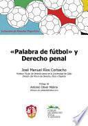 Palabra de futbol y Derecho Penal