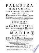 Palestra historial de virtudes, y exemplares apostolicos. Fundada del zelo de insignes heroes de la sagrada Orden de predicadores ... El M.R.P. Mro Fr. Francisco de Burgoa ...