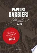 Papeles Barbieri. Teatros de Madrid, vol. 13