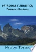 Patagonia Y Antartica, Personajes Históricos