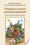 Pedagogía en el espacio postcolonial globalizado