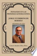 Pensando en las próximas generaciones: Jorge Fuerbringer Bermeo