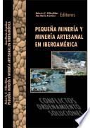 Pequeña Mineria y Mineria Artesanal em Iberoamerica