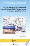 Perímetros de protección para captaciones de agua subterránea destinada al consumo humano