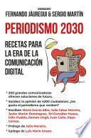 Periodismo 2030. Recetas para la era de la comunicación digital