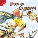 Pero Yo Lo Quiero! (But I Want It!)