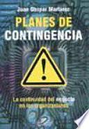 Planes de Contingencia la Continuidad Del Negocio en Las Organizaciones