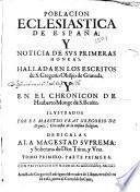Poblacion eclesiastica de España y noticia de sus primeras honras