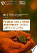 Pobreza rural y medio ambiente en América Latina y el Caribe