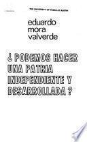 Podemos hacer una patria independiente y desarrollada?
