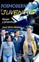 Posmodernidad y juventud Botero, Silvio. 1a. ed.