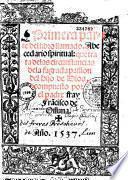 Primera parte del libro llamado Abecedario spiritual: que trata de las circunstancias de la sagrada passion del hijo de Dios. Compuesto por el padre fray Francisco de Ossuna. año 1537