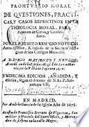 Promptuario moral de questiones practicas y casos repentinos en la theologia moral para examen de curas y confessores