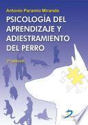 Psicología y aprendizaje del adiestramiento del perro. 2a Ed