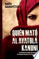 Quién mató al ayatolá Kanuni