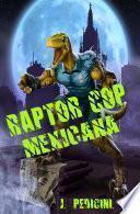 Raptor Cop Mexicana (Spanish Edition)