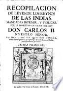 Recopilación de Leyes de los Reynos de las Indias Mandadas Imprimir por...Carlos II...