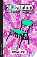 rEDUvolution : hacer la revolución en la educación