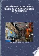 Referencia Digital Para Tecnicos en Mantenimiento de Aeronaves